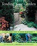 img - for Tending Your Garden: A Year-Round Guide to Garden Maintenance book / textbook / text book