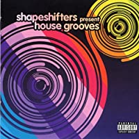 House Grooves: Shapeshifters Present...