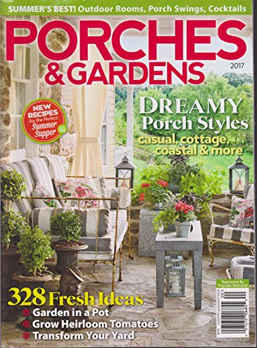 Porches & Gardens Magazine 2017 Country Collectibles 220 (Gardens 220)