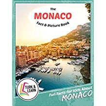 The Monaco Fact and Picture Book: Fun Facts for Kids About Monaco (Turn and Learn)