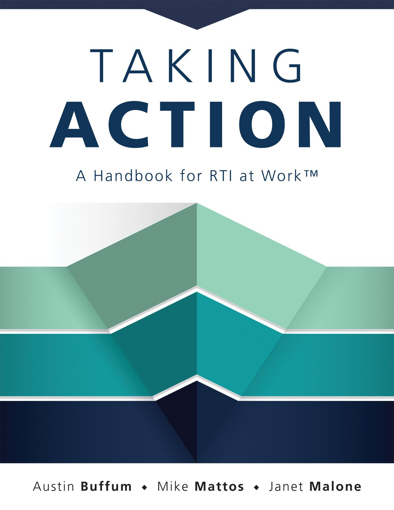 Taking Action: A Handbook for RTI at WorkTM (How to Implement Response to  Intervention in Your School): Austin Buffum, Mike Mattos, Janet Malone: ...