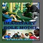 Imaginary Role Model | Willis Major