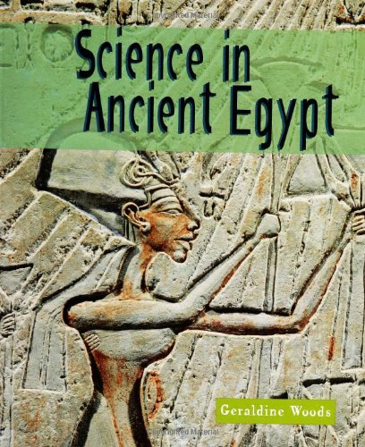 Science in Ancient Egypt (Science of the Past): Geraldine Woods ...