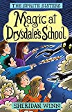 The Sprite Sisters: Magic at Drysdale's School (Vol 7)