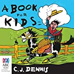 A Book for Kids   C. J. Dennis