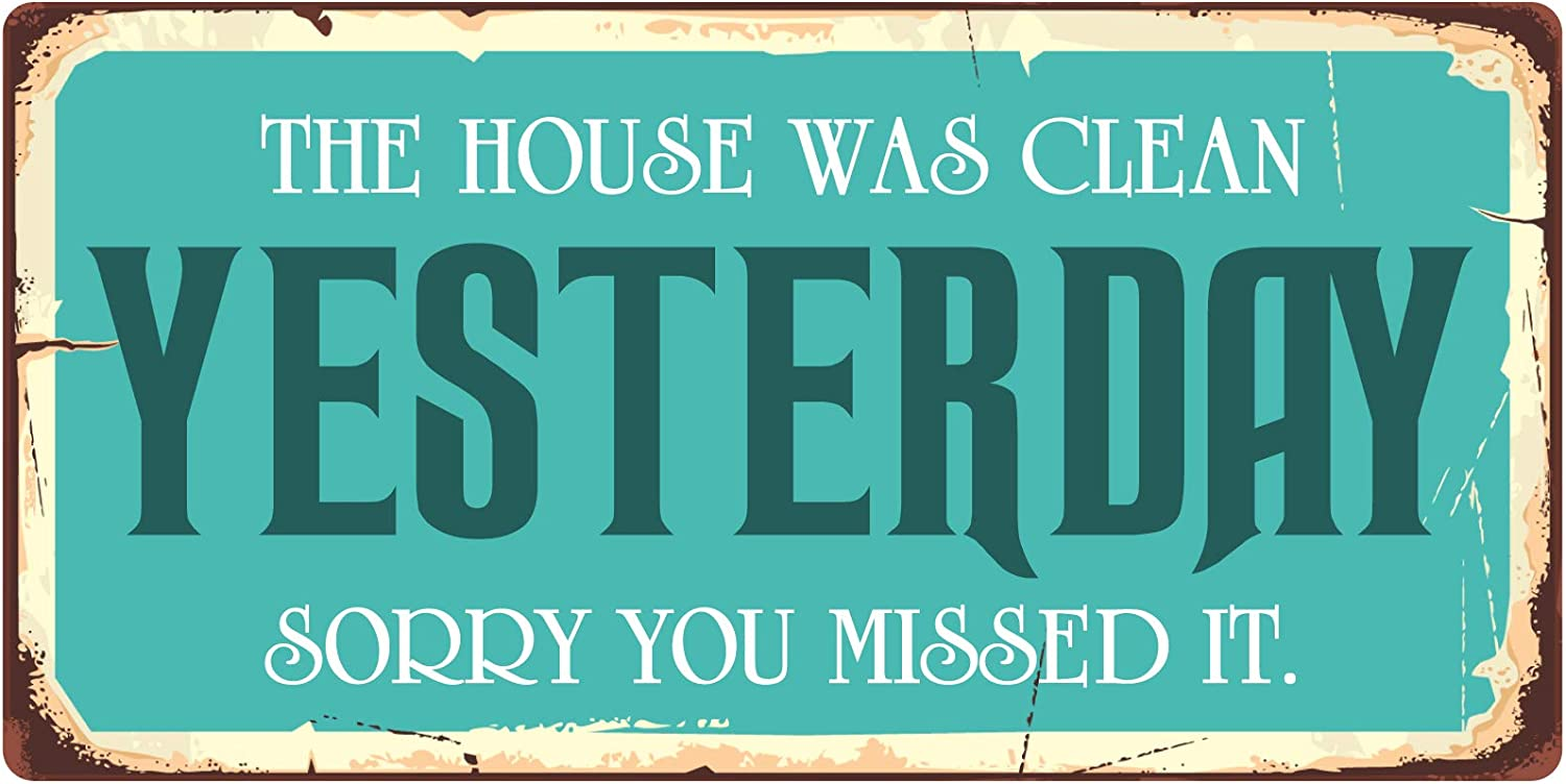 "StickerPirate 1040HS The House was Clean Yesterday Sorry You Missed It 5""x10"" Aluminum Hanging Novelty Sign"