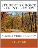 Student's Choice Regents Review Algebra 2/Trigonometry, Henry Gu, 1460983874