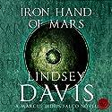 The Iron Hand of Mars: Falco, Book 4 Hörbuch von Lindsey Davis Gesprochen von: Gordon Griffin