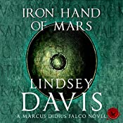 The Iron Hand of Mars: Falco, Book 4 | Lindsey Davis