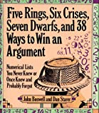 Five Rings, Six Crises, Seven Dwarfs and 38 Ways to Win an Argument, John Boswell and Dan Starer, 1578660084