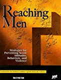 img - for Reaching Men: Strategies for Preventing Sexist Attitudes, Behaviors, and Violence book / textbook / text book