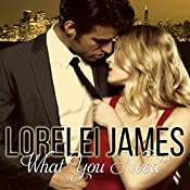 What You Need: Need You, Book 1 | Lorelei James