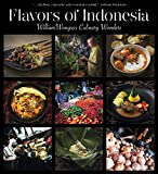 Flavors of Indonesia: William Wongso s Culinary Wonders