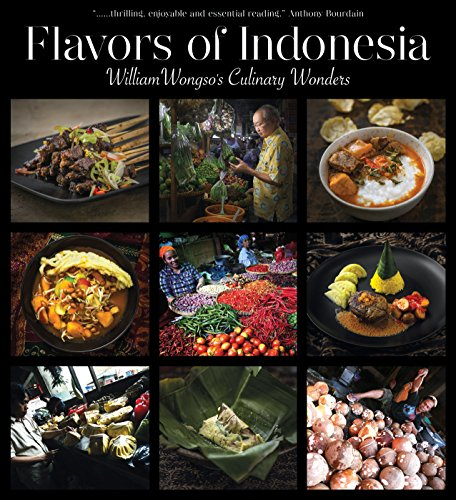 Flavors of Indonesia: William Wongso's Culinary Wonders by William W. Wongso