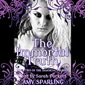 The Immortal Truth: The Immortal Mark, Book 2 | Amy Sparling