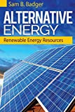 Alternative Energy: Renewable Energy Resources