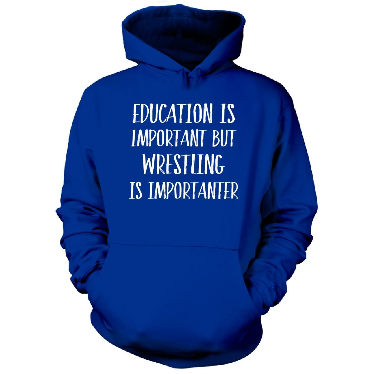 Education Is Important But Wrestling Is Importanter - Hoodie Royal L