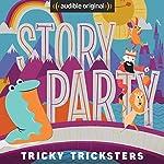 Story Party: Tricky Tricksters | Diane Ferlatte,Mark Binder,Joel ben Izzy,Samantha Land