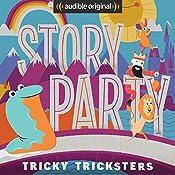 Story Party: Tricky Tricksters   Diane Ferlatte, Mark Binder, Joel ben Izzy, Samantha Land