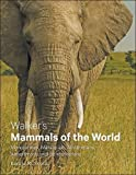 Walker's Mammals of the World: Monotremes, Marsupials, Afrotherians, Xenarthrans, and Sundatherians