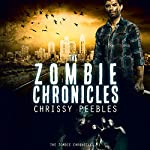 The Zombie Chronicles: Apocalypse Infection Unleashed Series #1 | Chrissy Peebles