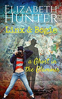A Ghost in the Glamour: A Linx & Bogie Story by [Hunter, Elizabeth]