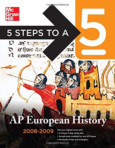5 Steps to a 5 AP European History, 2008-2009 Edition (5 Steps to a 5 on the Advanced Placement Examinations Series)