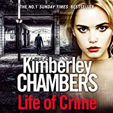 Life of Crime Audiobook by Kimberley Chambers Narrated by Annie Aldington