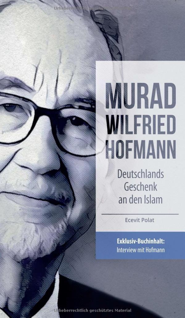 Murad Wilfried Hofmann – Deutschlands Geschenk an den Islam