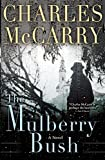 img - for The Mulberry Bush: A Novel book / textbook / text book