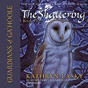 Guardians of Ga'Hoole, Book Five: The Shattering | Kathryn Lasky