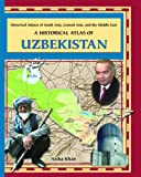 A Historical Atlas of Uzbekistan, Aisha Khan, 0823938689