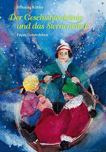 Der Geschichtenkönig und das Sternenkind: Ein Märchen