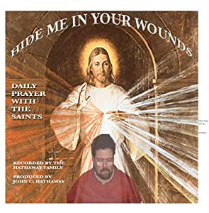 Hide Me In Your Wounds: Daily Prayer With the Saints