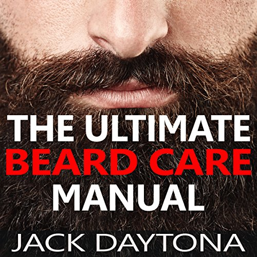 Whiskers Jack (The Ultimate Beard Care Manual: Beard Styles and Grooming Essentials to Transform Ordinary Whiskers into Man-tastic Facial Hair Fashion)