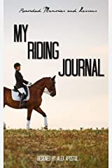 My Riding Journal: Recorded Memories and lessons Paperback