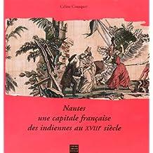 NANTES CAPITALE FRANCAISE DES INDIENNES AU XVIIIE