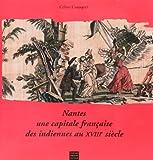 Nantes capitale française des indiennes au XVIII