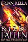 Rise of the Fallen (Second Death Book 3)