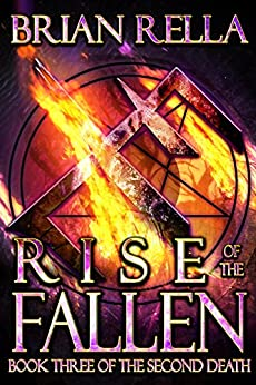 Rise of the Fallen (Second Death Book 3) by [Rella, Brian]