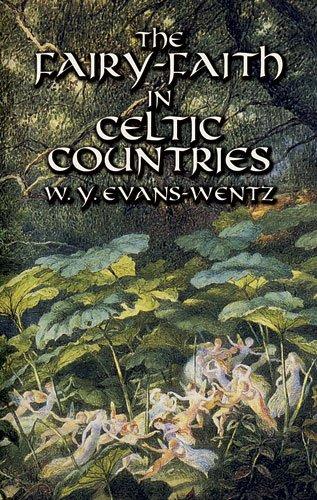 The Fairy-Faith in Celtic Countries (Celtic, Irish)
