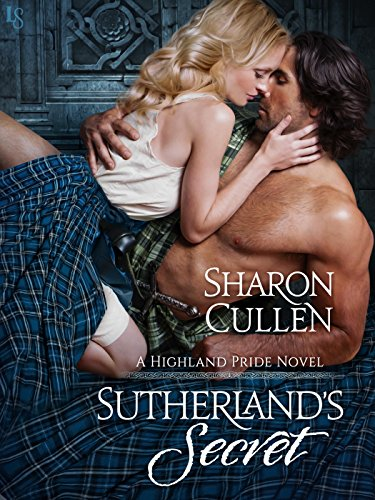 Sutherland's Secret: A Highland Pride Novel by [Cullen, Sharon]