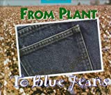 img - for From Plant to Blue Jeans: A Photo Essay (Changes) book / textbook / text book