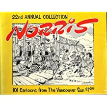 22nd Annual Collection: Norris 101 Cartoons from the Vancouver Sun