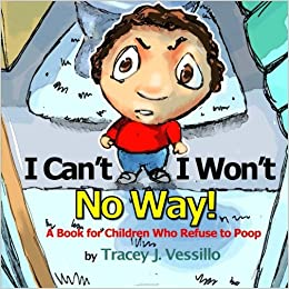 >>FREE>> I Can't, I Won't, No Way!: A Book For Children Who Refuse To Poop. dentro crops Article medio Medicina Mejor luces zoster