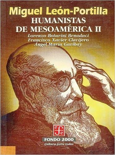 """Resultado de imagen para """"Humanistas de Mesoamérica"""": De Miguel León-Portilla"""