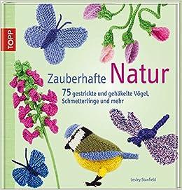 Zauberhafte Natur 75 Gestrickte Und Gehäkelte Vögel Schmetterlinge