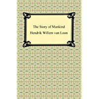 The Story of Mankind (Illustrated) (English Edition)