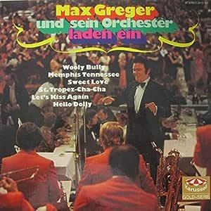 Max Greger Und Sein Orchester Max Greger Und Sein