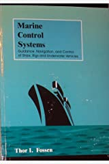 Marine Control Systems Guidance, Navigation, and Control of Ships, Rigs and Underwater Vehicles Paperback